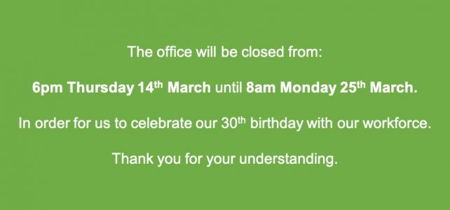 Works & Office closure 15th – 25th March